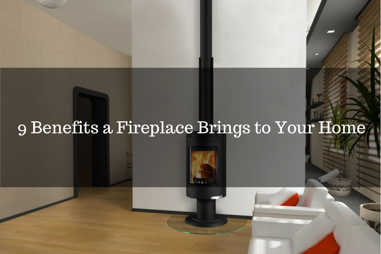 9 Benefits a Fireplace Brings to Your Home