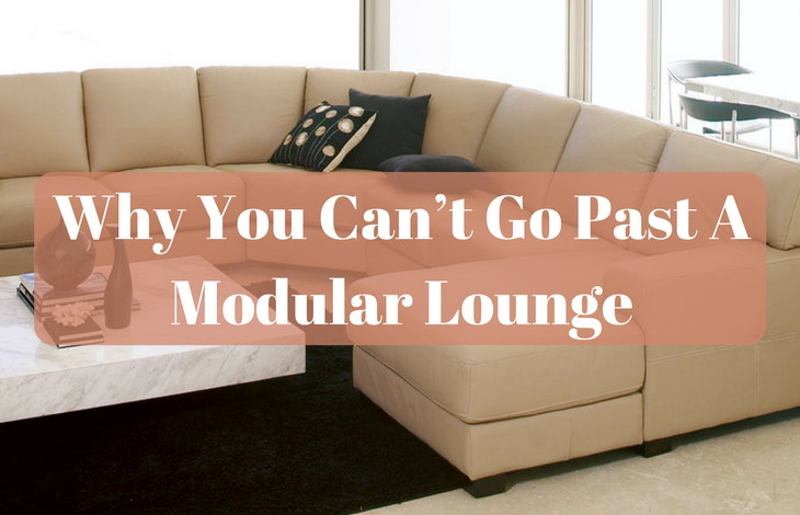 Why You Can't Go Past A Modular Lounge