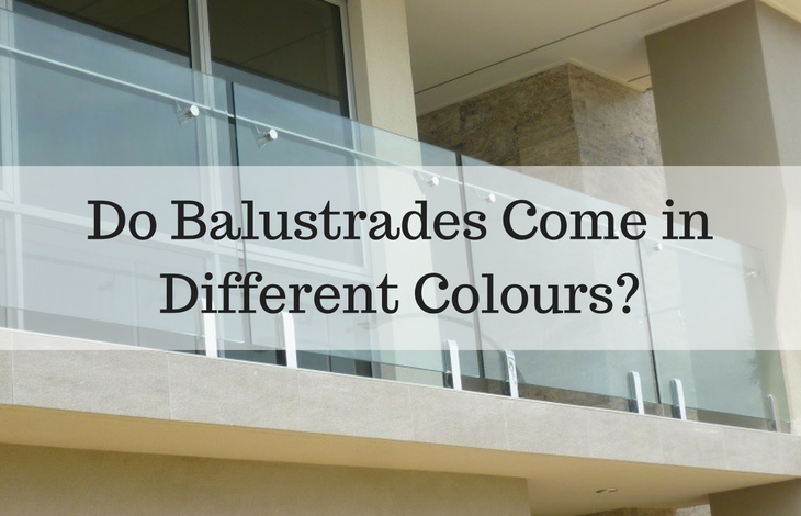 Do Balustrades Come in Different Colours
