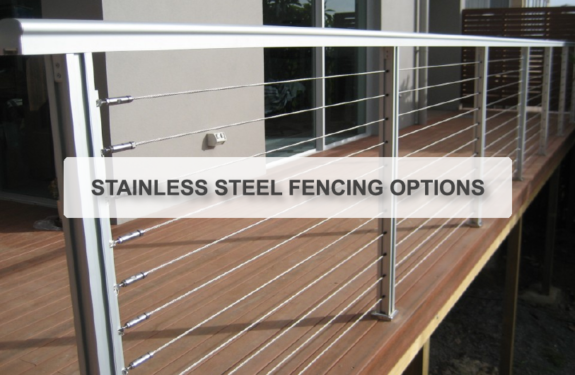 STAINLESS STEEL FENCING OPTIONS