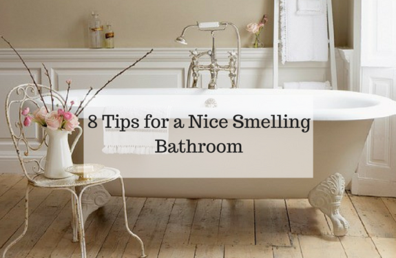 8 tips for a nice smelling bathroom