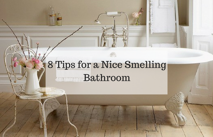 8 Tips For A Nice Smelling Bathroom Interior And Exterior Guide