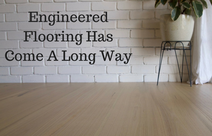 Engineered Flooring Has Come A Long Way