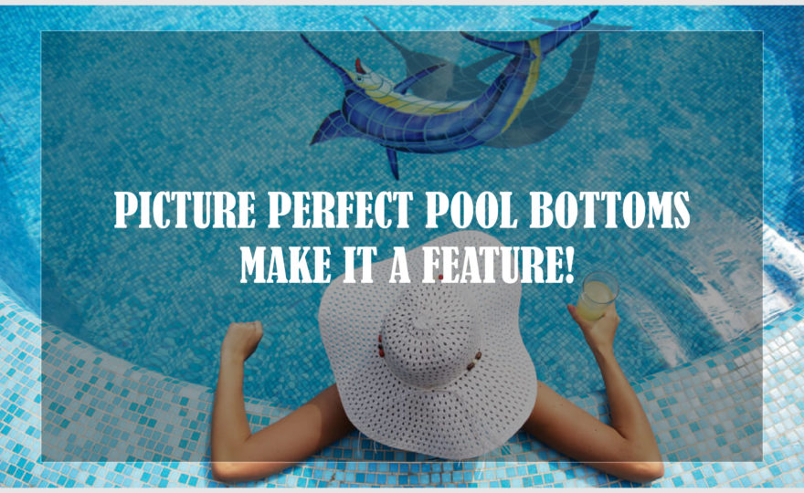 Picture Perfect Pool Bottoms - Make It A Feature!