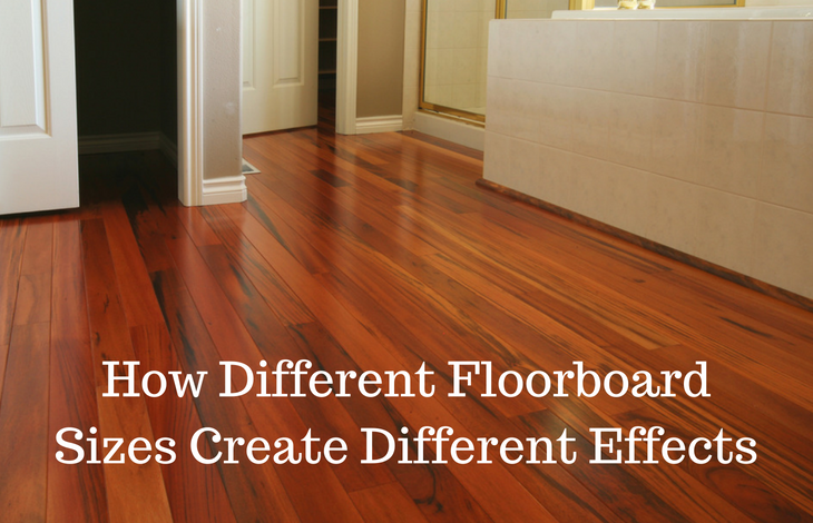 How Different Floorboard Sizes Create Different Effects