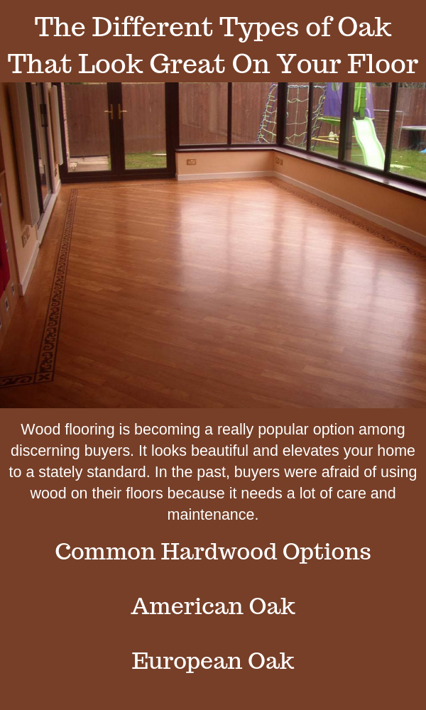 The Different Types of Oak Flooring That Look Great On Your Floor