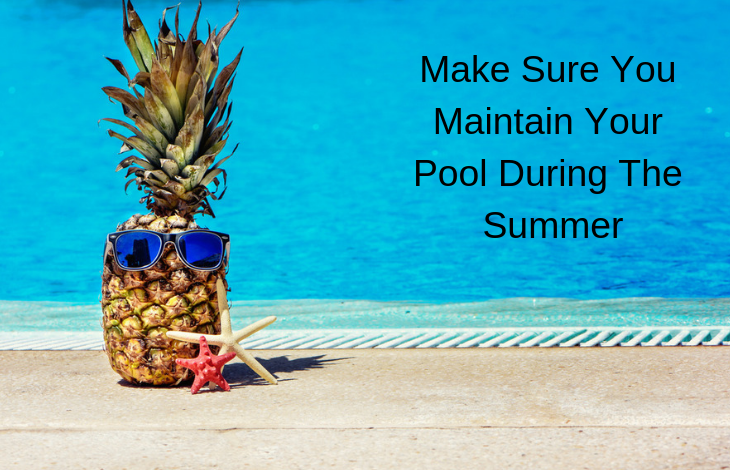 Make Sure You Maintain Your Pool During The Summer