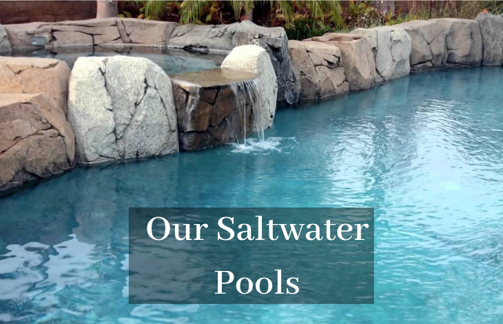Our Saltwater Pools